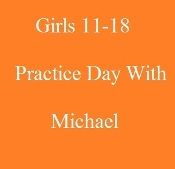 Girls Practice Day Ages 11-18 with Michael 10/10/2018 5:00 pm
